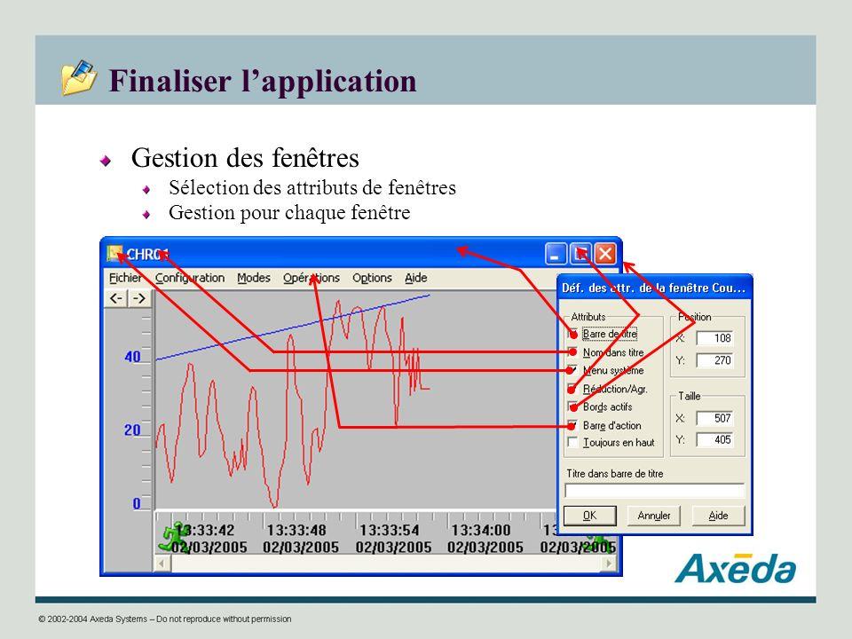 Finaliser lapplication Gestion des fenêtres Sélection des attributs de fenêtres Gestion pour chaque fenêtre