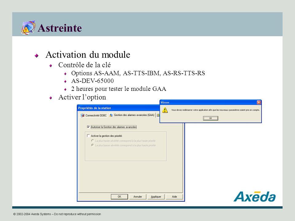 Astreinte Activation du module Contrôle de la clé Options AS-AAM, AS-TTS-IBM, AS-RS-TTS-RS AS-DEV-65000 2 heures pour tester le module GAA Activer lop