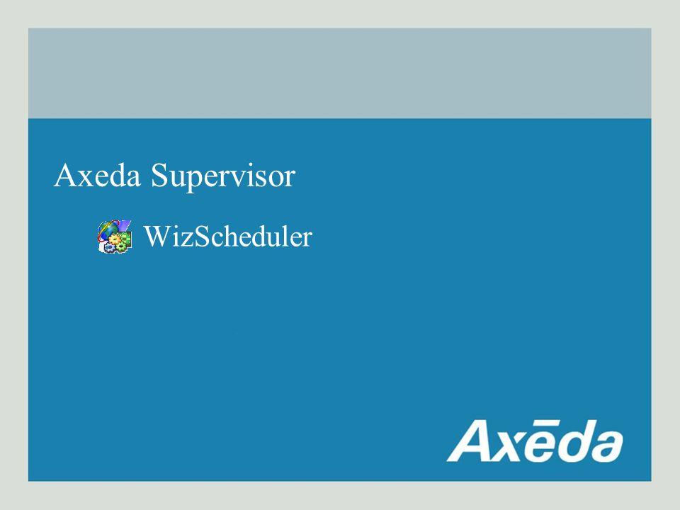 WizScheduler Axeda Supervisor
