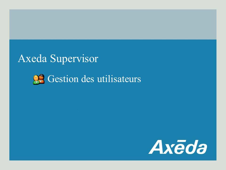 Gestion des utilisateurs Axeda Supervisor