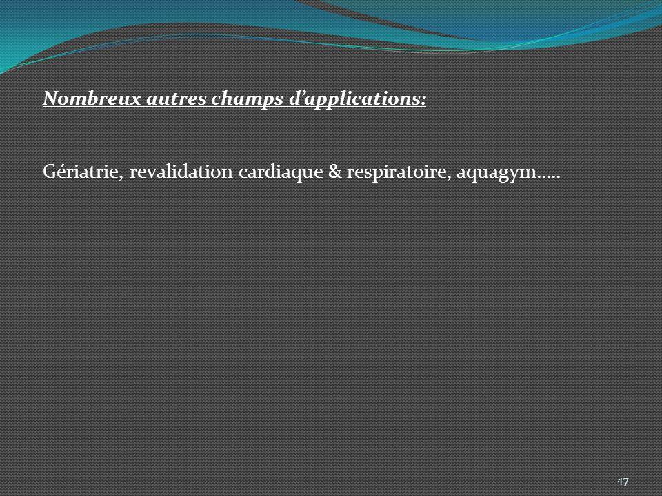 Autres formes dhydrothérapies: 48 Massages au jet Cryothérapie Bains écossais (Drainage par alternance Chaud/ Froid) Bains bouillonnants Sédatifs et décontracturants….