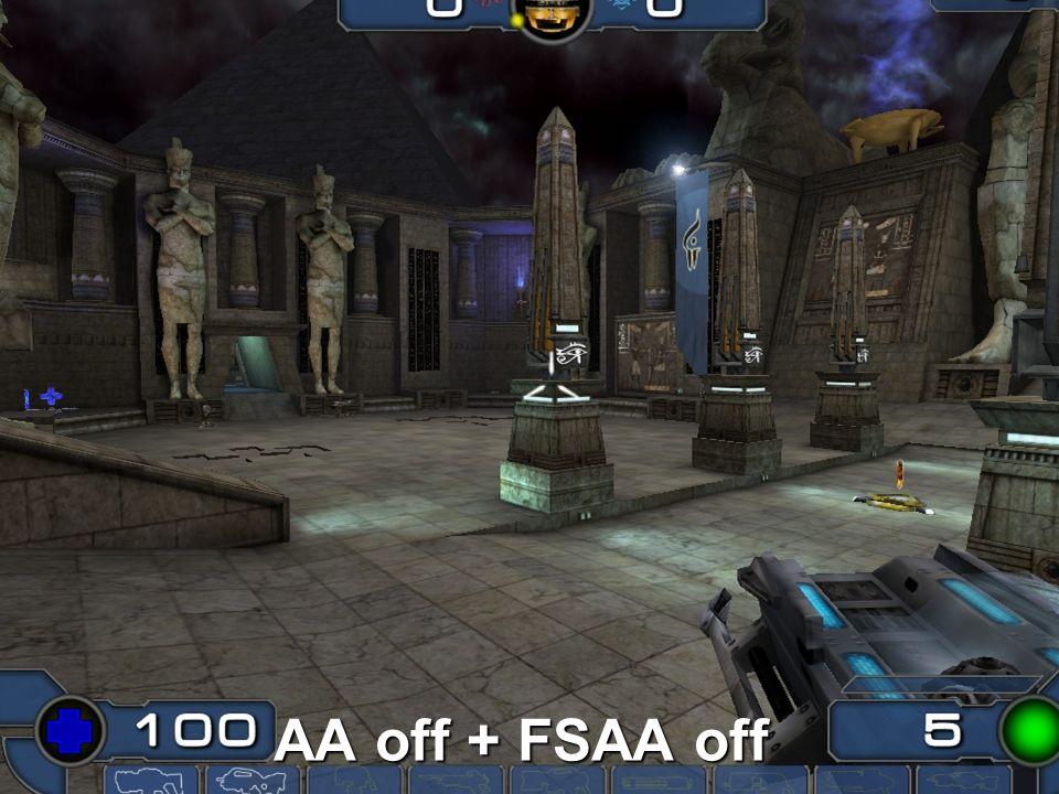 AA off + FSAA off
