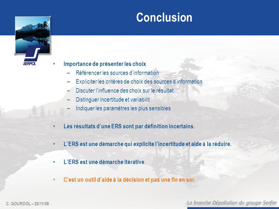 C. GOURDOL – 20/11/08 Conclusion Importance de présenter les choix –Référencer les sources dinformation –Expliciter les critères de choix des sources