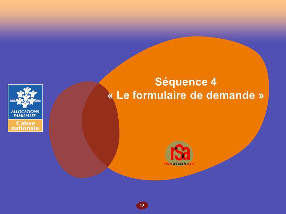 19 Séquence 4 « Le formulaire de demande »