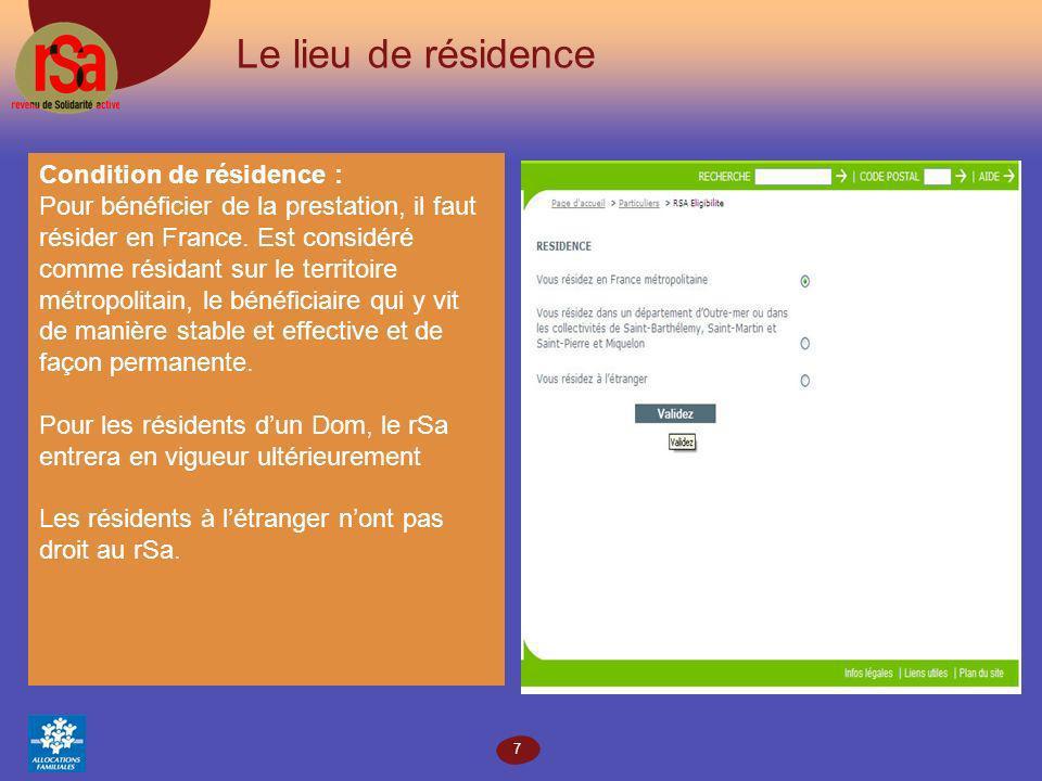 7 Le lieu de résidence Condition de résidence : Pour bénéficier de la prestation, il faut résider en France.