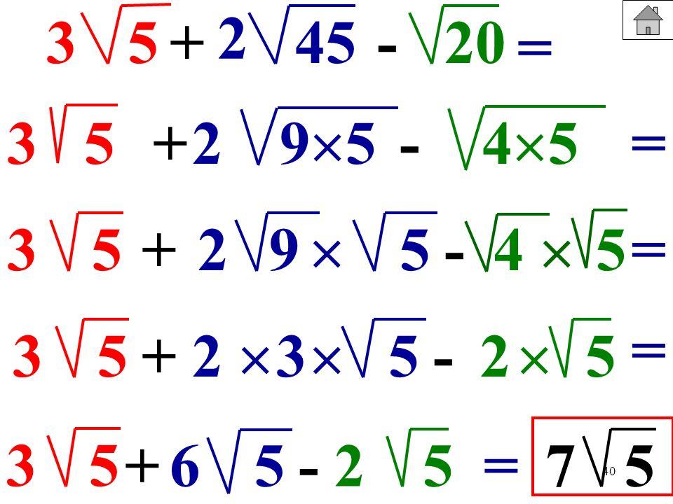 40 53+-4520 = 35 53+ 9 5 - 4 5 +95 -45 35+5 -5 32 35 +5- 256=75 2 2 2 2 = = =