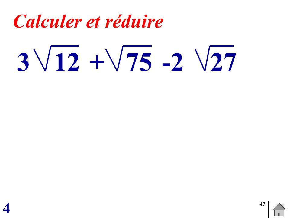 45 123+-27527 Calculer et réduire 4