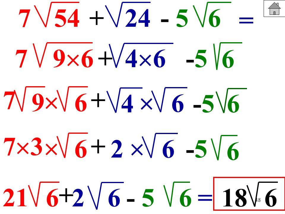 48 547+- 5246 = 7 96 9 6 7+ 4 6 -5-5 6 + 4 6 -5-56 7 6 + 6 -5-5 6 3 2 21 6 + 6- 562=186