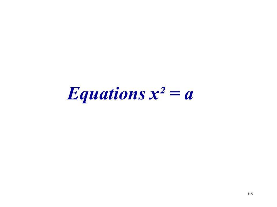 69 Equations x² = a