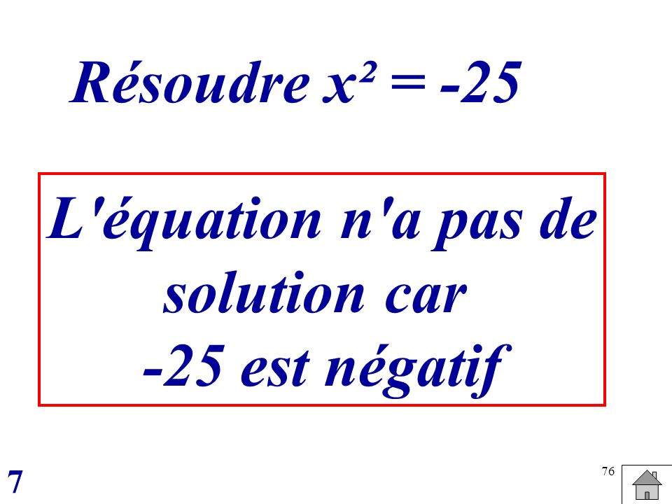 77 Equation x² = a Si a>0 l équation a a et Si a=0 l équation a Si a<0l équation n a pas de solution une seule solution : 2 solutions : a - 0