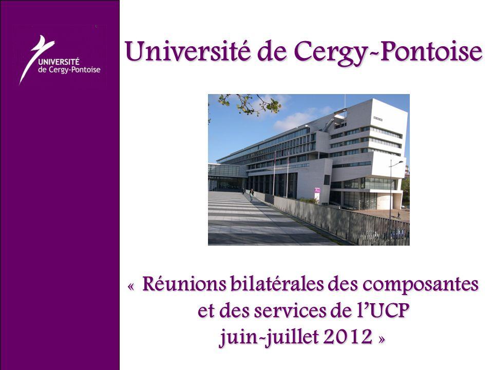 Université de Cergy-Pontoise « Réunions bilatérales des composantes et des services de lUCP juin-juillet 2012 »