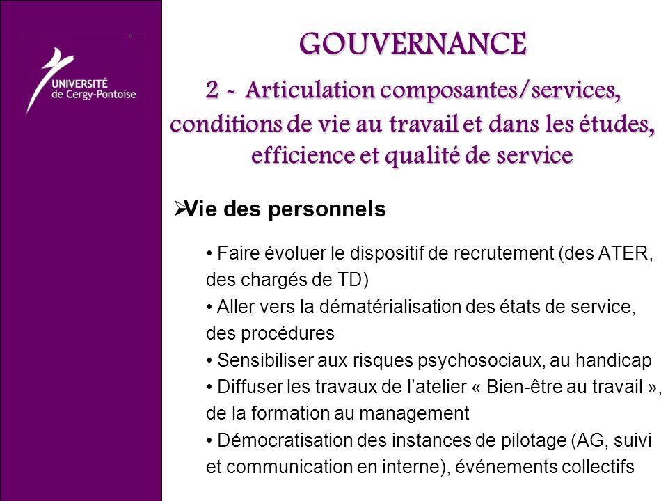 GOUVERNANCE 2 - Articulation composantes/services, conditions de vie au travail et dans les études, efficience et qualité de service Vie des personnel