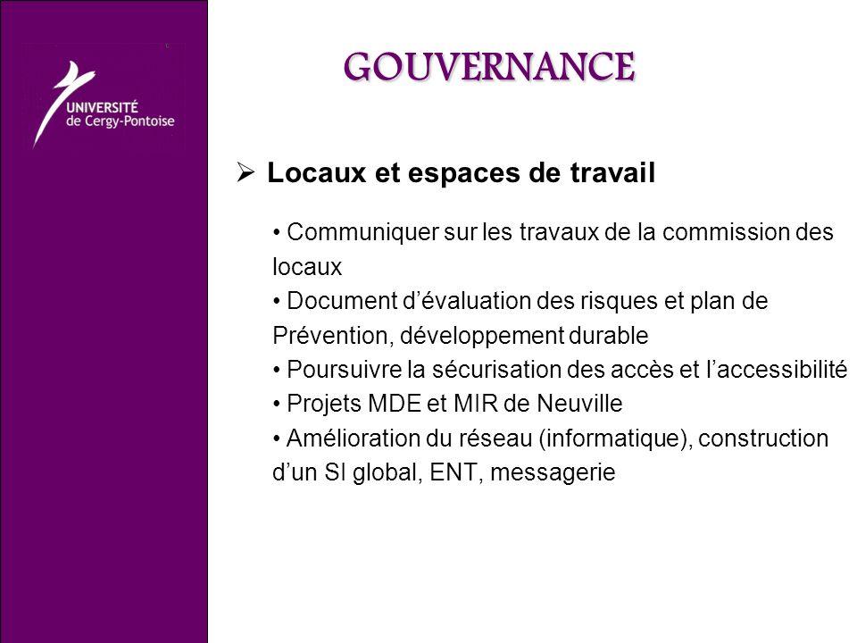 GOUVERNANCE Locaux et espaces de travail Communiquer sur les travaux de la commission des locaux Document dévaluation des risques et plan de Préventio