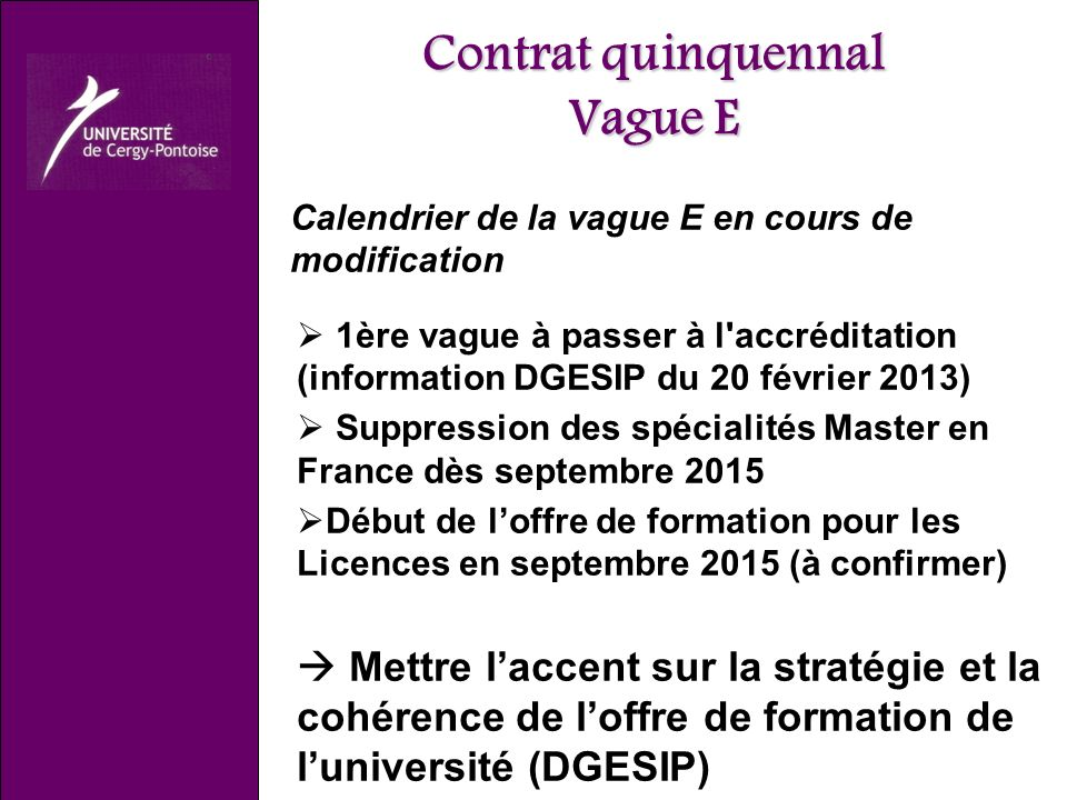 Contrat quinquennal Vague E Calendrier de la vague E en cours de modification 1ère vague à passer à l'accréditation (information DGESIP du 20 février