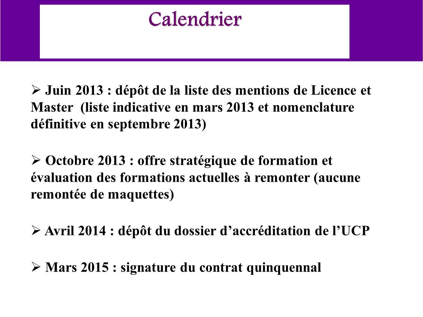 Calendrier Juin 2013 : dépôt de la liste des mentions de Licence et Master (liste indicative en mars 2013 et nomenclature définitive en septembre 2013