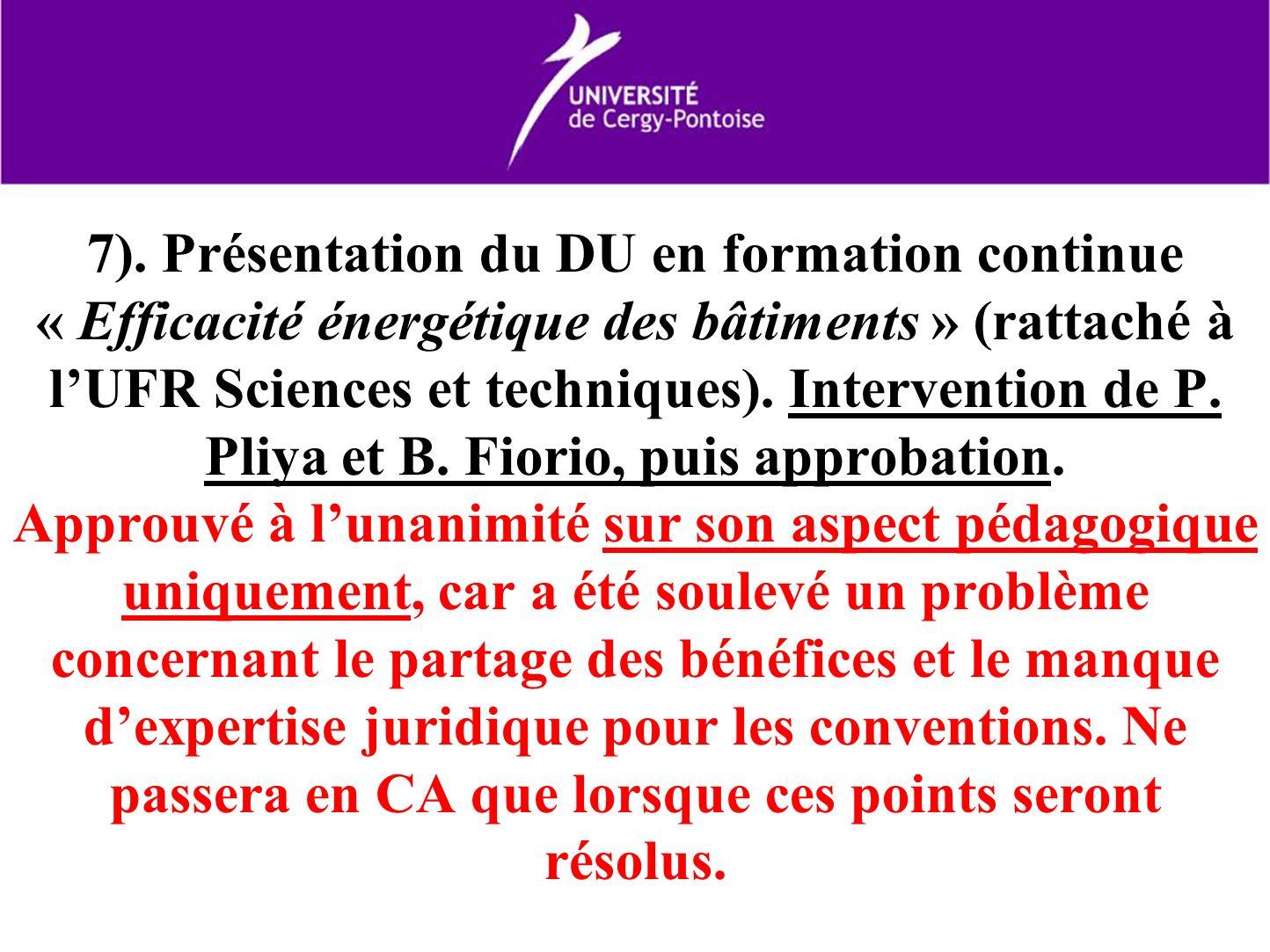 7). Présentation du DU en formation continue « Efficacité énergétique des bâtiments » (rattaché à lUFR Sciences et techniques). Intervention de P. Pli
