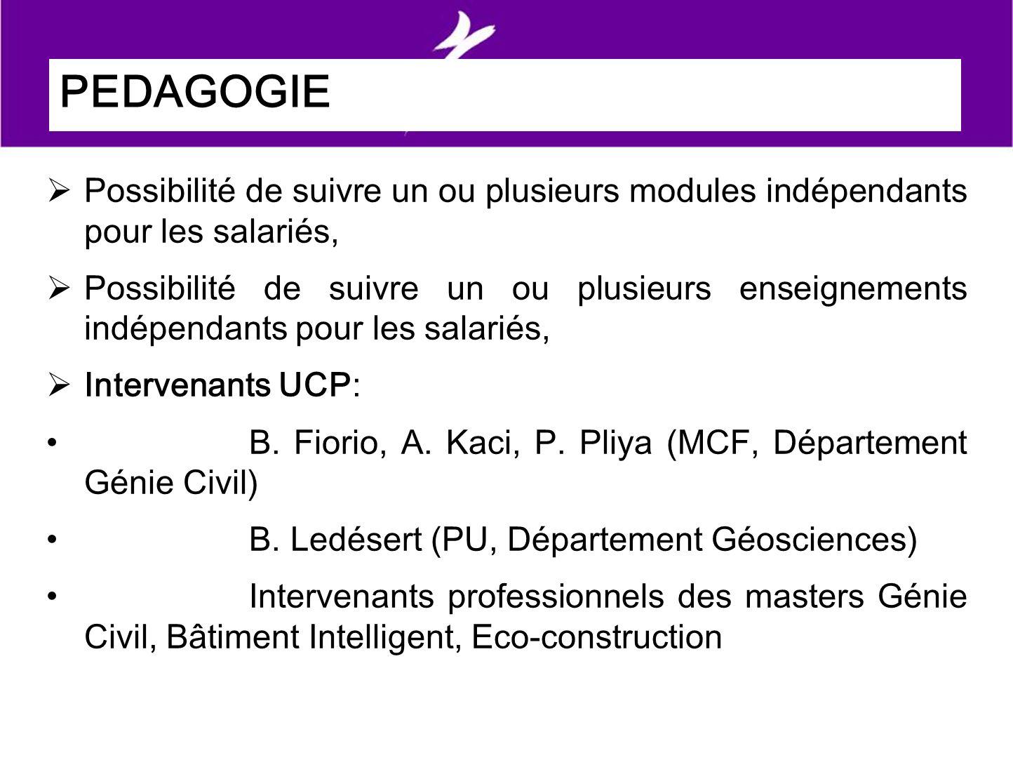 PEDAGOGIE Possibilité de suivre un ou plusieurs modules indépendants pour les salariés, Possibilité de suivre un ou plusieurs enseignements indépendants pour les salariés, Intervenants UCP: B.