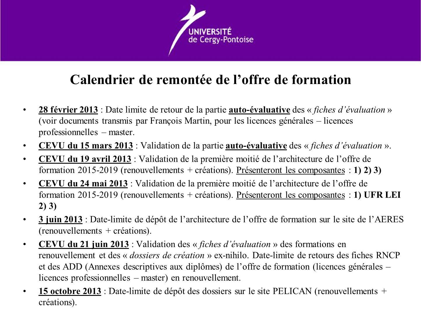 Calendrier de remontée de loffre de formation 28 février 2013 : Date limite de retour de la partie auto-évaluative des « fiches dévaluation » (voir do