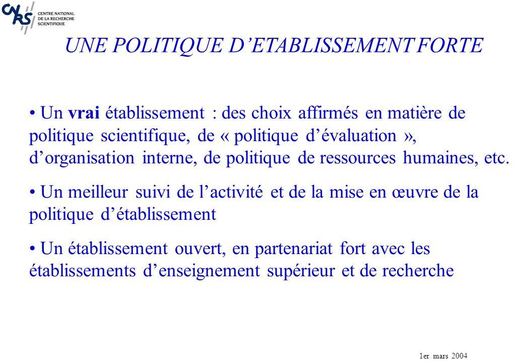 1er mars 2004 Un vrai établissement : des choix affirmés en matière de politique scientifique, de « politique dévaluation », dorganisation interne, de politique de ressources humaines, etc.