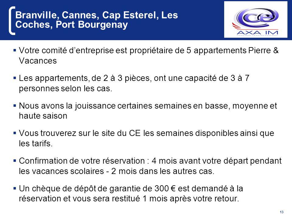 13 Branville, Cannes, Cap Esterel, Les Coches, Port Bourgenay Votre comité dentreprise est propriétaire de 5 appartements Pierre & Vacances Les appart