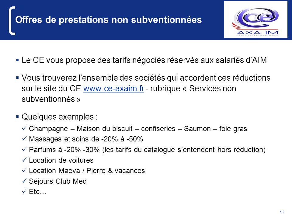 16 Offres de prestations non subventionnées Le CE vous propose des tarifs négociés réservés aux salariés dAIM Vous trouverez lensemble des sociétés qu