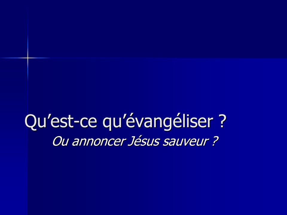Quest-ce quévangéliser Ou annoncer Jésus sauveur