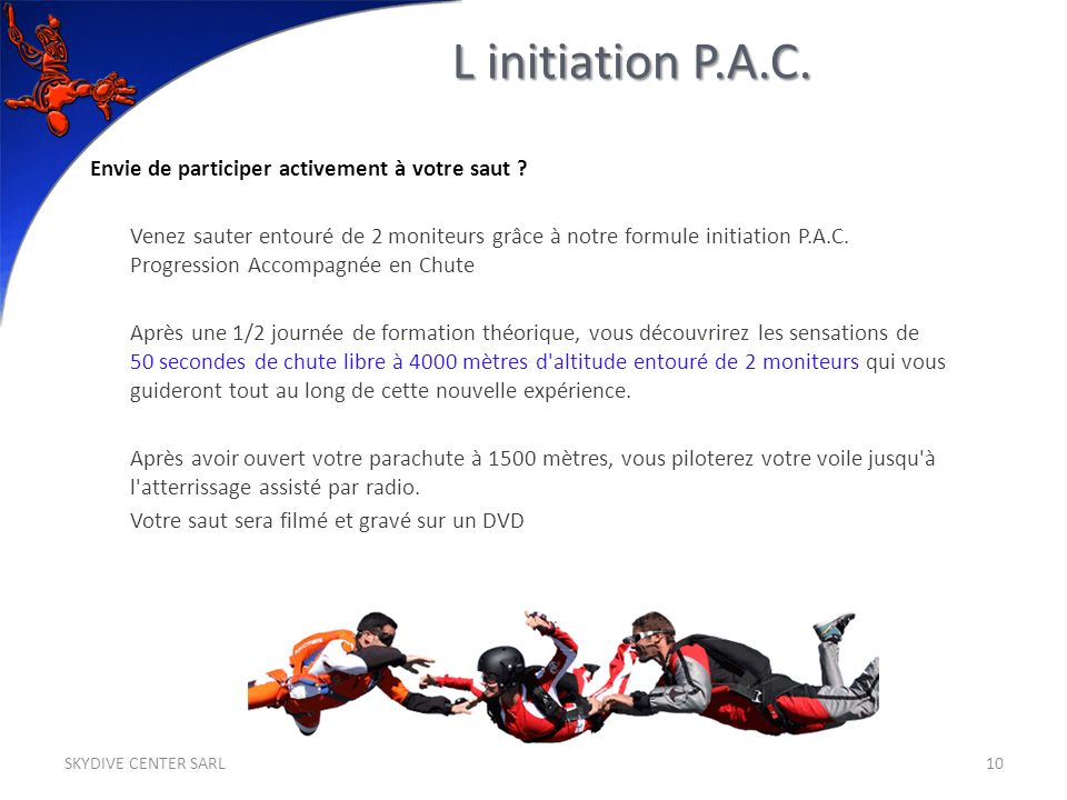 Envie de participer activement à votre saut .
