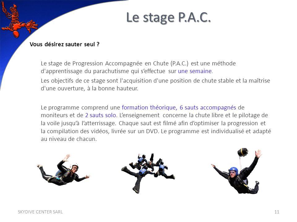 Vous désirez sauter seul ? Le stage de Progression Accompagnée en Chute (P.A.C.) est une méthode d'apprentissage du parachutisme qui seffectue sur une