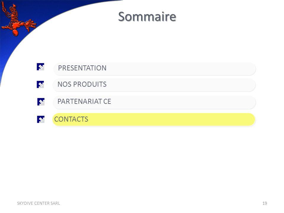 PARTENARIAT CE PRESENTATION NOS PRODUITS CONTACTS Sommaire 19SKYDIVE CENTER SARL
