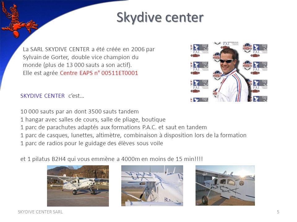 SKYDIVE CENTER cest… 10 000 sauts par an dont 3500 sauts tandem 1 hangar avec salles de cours, salle de pliage, boutique 1 parc de parachutes adaptés