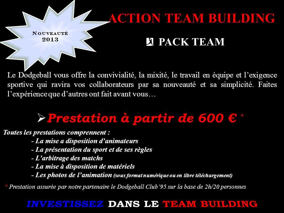 PACK TEAM ACTION TEAM BUILDING Le Dodgeball vous offre la convivialité, la mixité, le travail en équipe et lexigence sportive qui ravira vos collabora