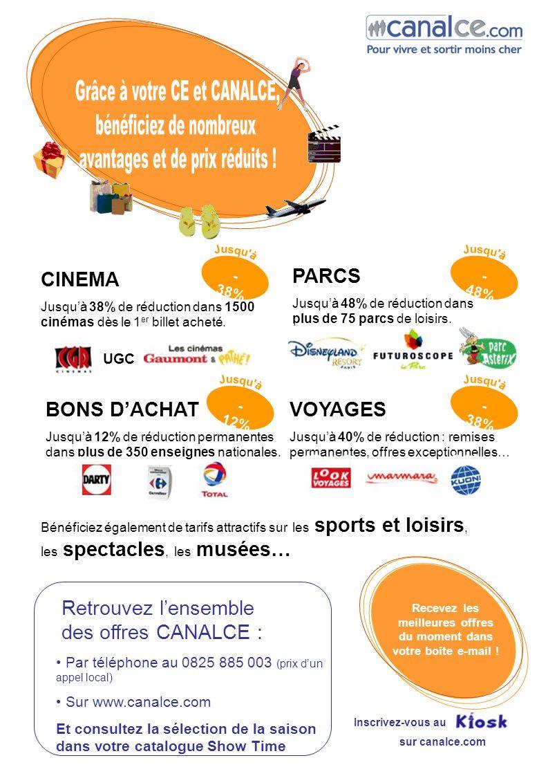 Retrouvez lensemble des offres CANALCE : Par téléphone au 0825 885 003 (prix dun appel local) Sur www.canalce.com Et consultez la sélection de la sais