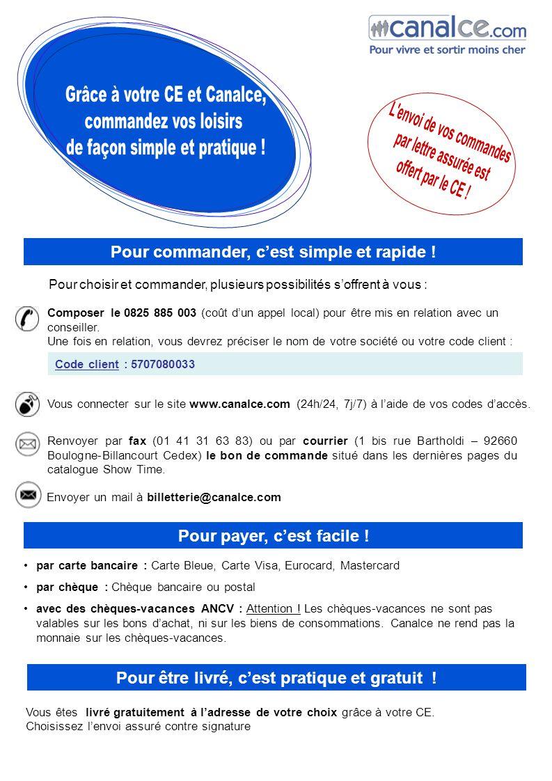Pour choisir et commander, plusieurs possibilités soffrent à vous : Vous connecter sur le site www.canalce.com (24h/24, 7j/7) à laide de vos codes dac