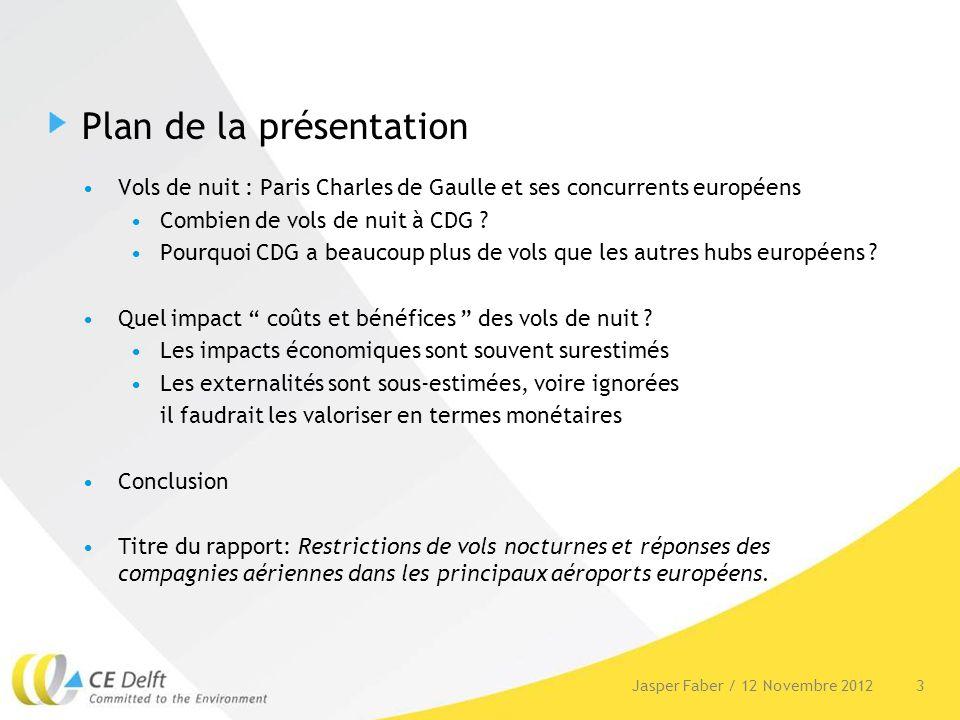 Plan de la présentation Vols de nuit : Paris Charles de Gaulle et ses concurrents européens Combien de vols de nuit à CDG ? Pourquoi CDG a beaucoup pl