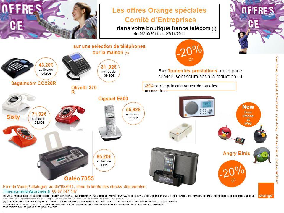 -20% (2) Sagemcom CC220R Sixty (1) Offres valables dans les agences France Télécom participantes, sur présentation dune carte de membre dun CE ou de l