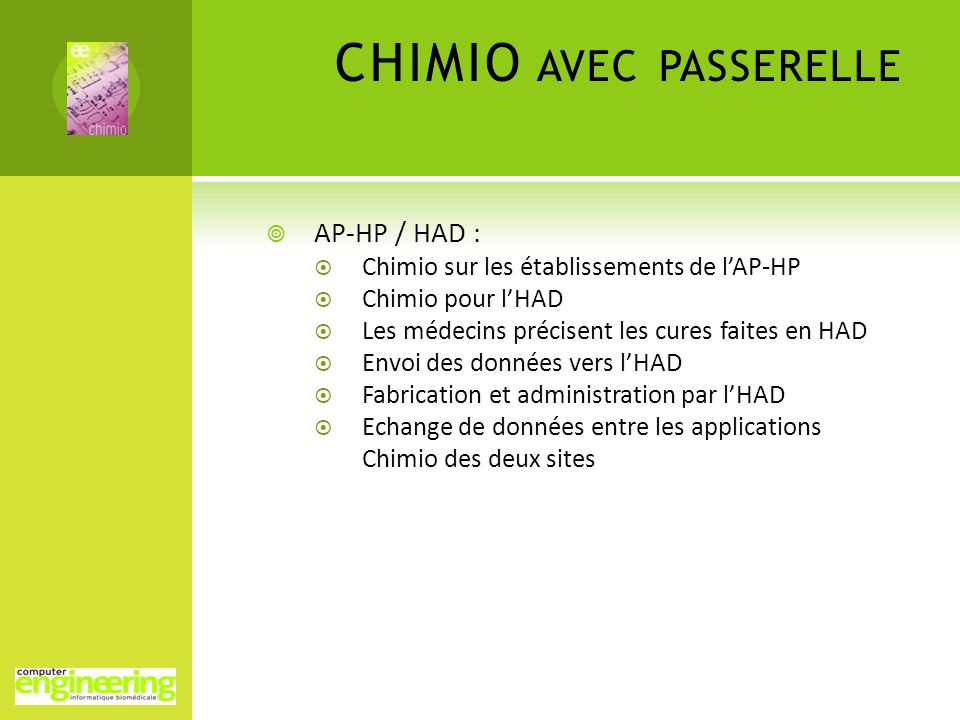 CHIMIO AVEC PASSERELLE AP-HP / HAD : Chimio sur les établissements de lAP-HP Chimio pour lHAD Les médecins précisent les cures faites en HAD Envoi des