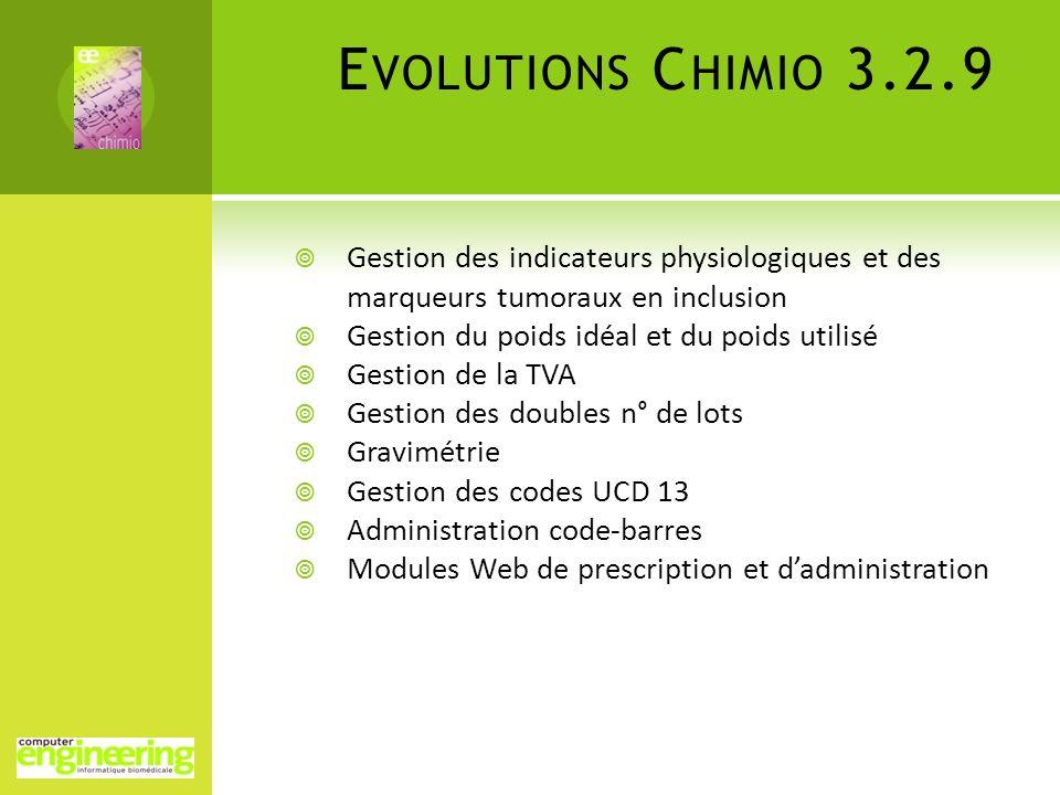 E VOLUTIONS C HIMIO 3.2.9 Gestion des indicateurs physiologiques et des marqueurs tumoraux en inclusion Gestion du poids idéal et du poids utilisé Ges