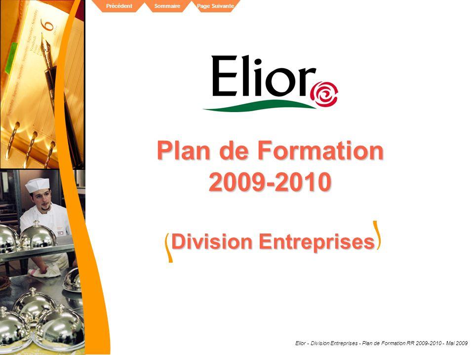 Elior - Division Entreprises - Plan de Formation RR 2009-2010 - Mai 2009 SommairePrécédentPage Suivante Plan de Formation 2009-2010 Division Entrepris