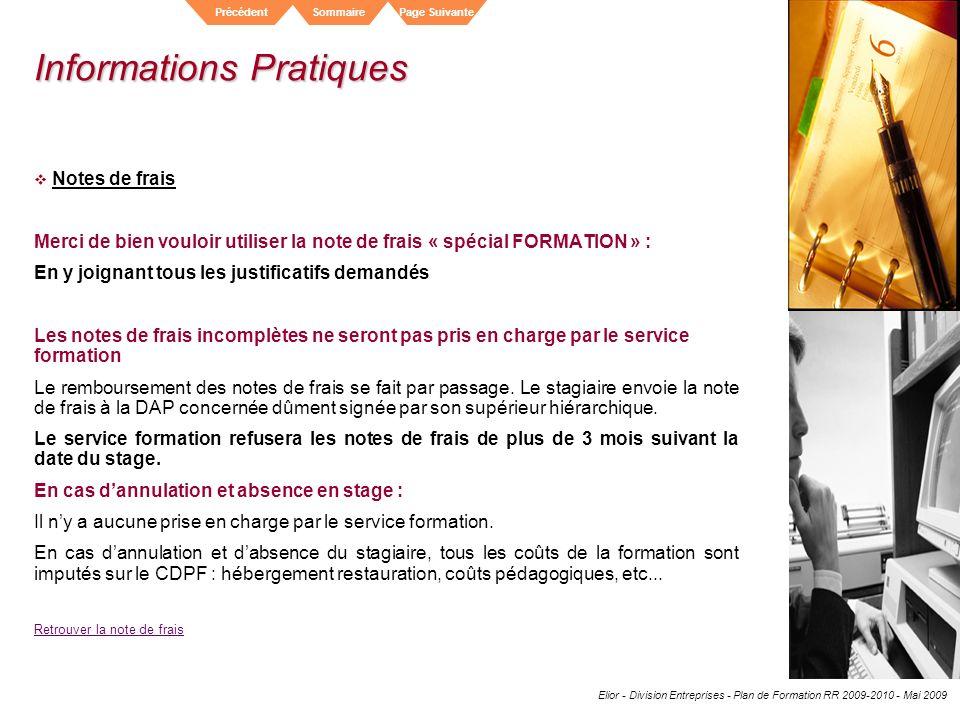 Elior - Division Entreprises - Plan de Formation RR 2009-2010 - Mai 2009 SommairePrécédentPage Suivante Informations Pratiques Notes de frais Merci de