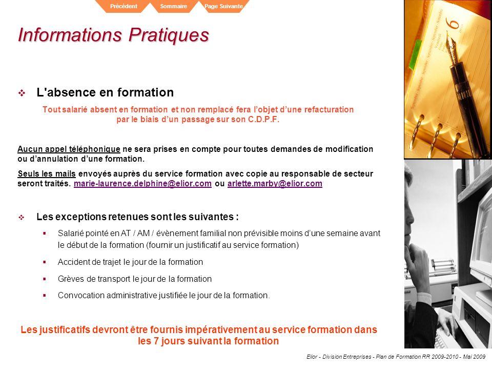 Elior - Division Entreprises - Plan de Formation RR 2009-2010 - Mai 2009 SommairePrécédentPage Suivante Informations Pratiques L'absence en formation