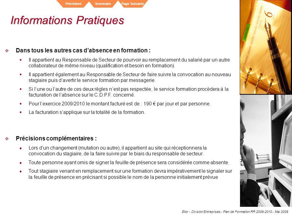 Elior - Division Entreprises - Plan de Formation RR 2009-2010 - Mai 2009 SommairePrécédentPage Suivante Informations Pratiques Dans tous les autres ca