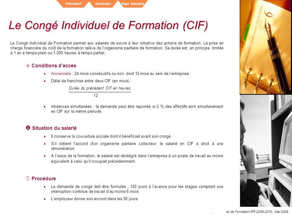 Elior - Division Entreprises - Plan de Formation RR 2009-2010 - Mai 2009 SommairePrécédentPage Suivante Le Congé Individuel de Formation (CIF) Le Cong