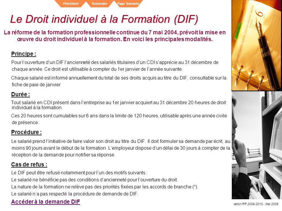 Elior - Division Entreprises - Plan de Formation RR 2009-2010 - Mai 2009 SommairePrécédentPage Suivante Le Droit individuel à la Formation (DIF) Princ