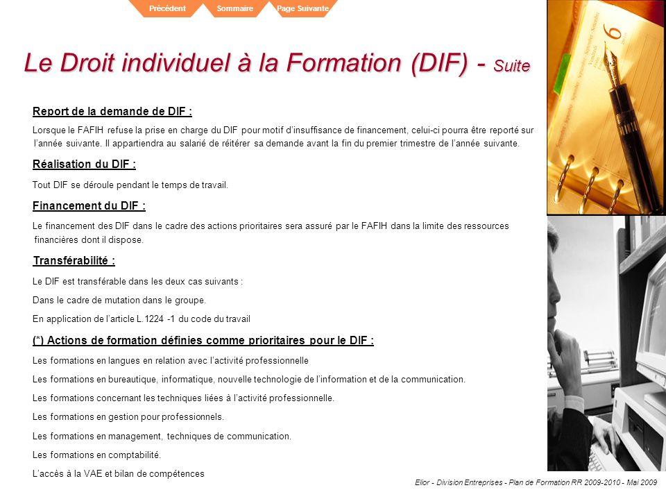 Elior - Division Entreprises - Plan de Formation RR 2009-2010 - Mai 2009 SommairePrécédentPage Suivante Le Droit individuel à la Formation (DIF) - Sui