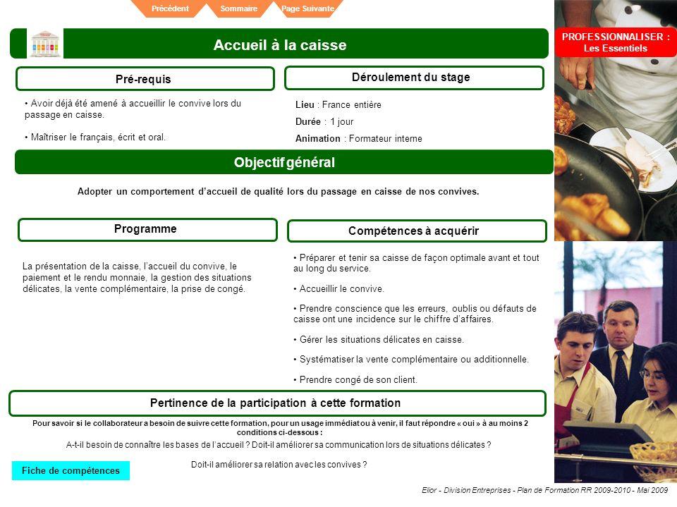 Elior - Division Entreprises - Plan de Formation RR 2009-2010 - Mai 2009 SommairePrécédentPage Suivante Accueil à la caisse Pré-requis Déroulement du
