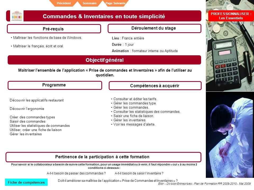 Elior - Division Entreprises - Plan de Formation RR 2009-2010 - Mai 2009 SommairePrécédentPage Suivante Commandes & Inventaires en toute simplicité Pr