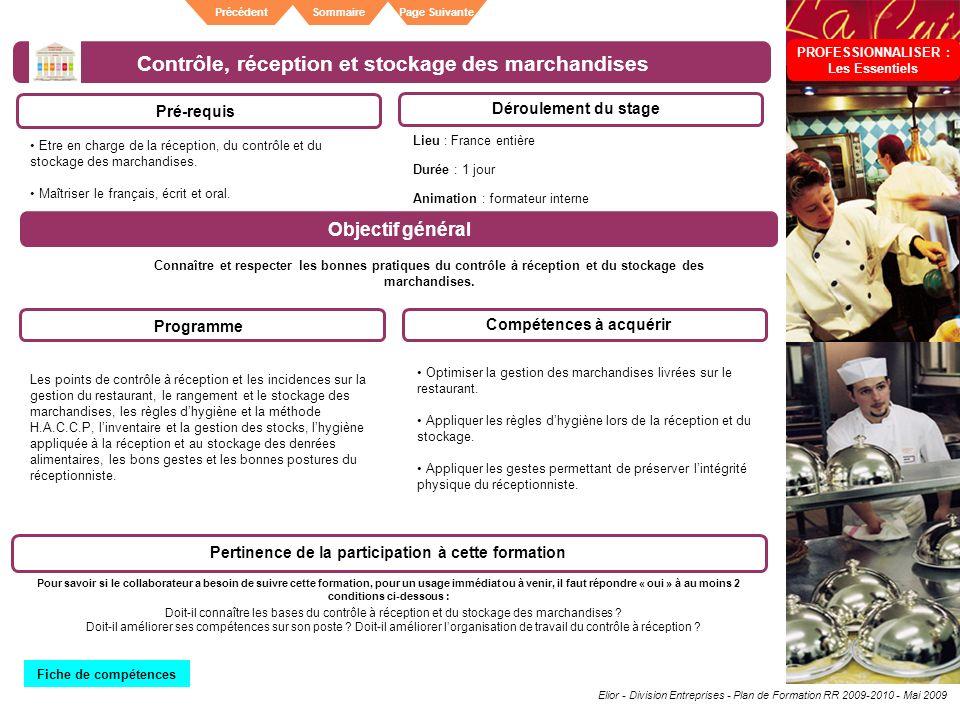 Elior - Division Entreprises - Plan de Formation RR 2009-2010 - Mai 2009 SommairePrécédentPage Suivante Contrôle, réception et stockage des marchandis