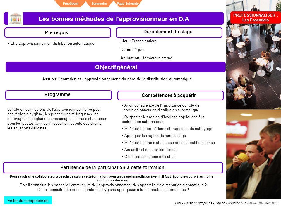 Elior - Division Entreprises - Plan de Formation RR 2009-2010 - Mai 2009 SommairePrécédentPage Suivante Les bonnes méthodes de lapprovisionneur en D.A