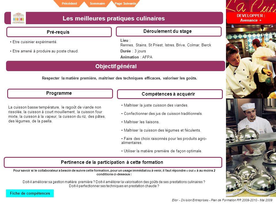 Elior - Division Entreprises - Plan de Formation RR 2009-2010 - Mai 2009 SommairePrécédentPage Suivante Les meilleures pratiques culinaires Pré-requis
