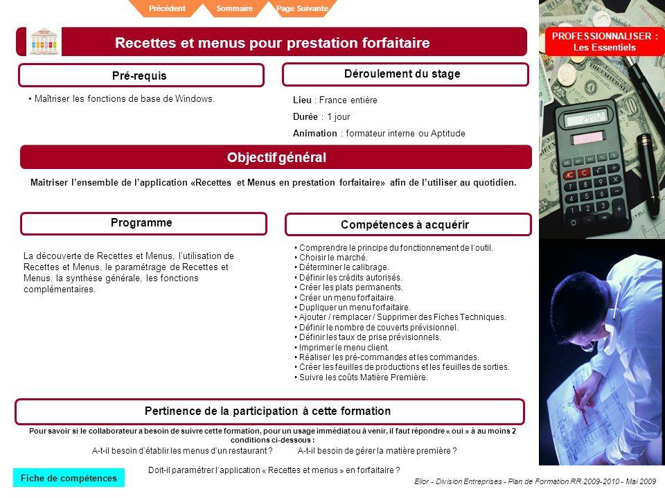 Elior - Division Entreprises - Plan de Formation RR 2009-2010 - Mai 2009 SommairePrécédentPage Suivante Recettes et menus pour prestation forfaitaire